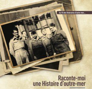 Raconte-moi une histoire, bataillon, pacifique, Outre-mer