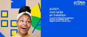 éCOEPI, transition écologique, lycées, Région, Centre-Val de Loire
